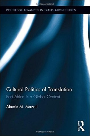 Cultural Politics of Translation: East Africa in a Global Context