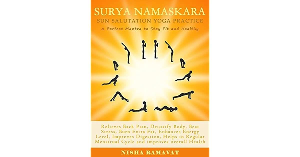 SURYA NAMASKARA: SUN SALUTATION YOGA PRACTICE: A Perfect