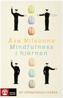 Mindfulness i hjärnan by Åsa Nilsonne