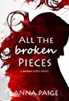 All the Broken Pieces (Broken, #3)