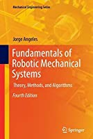 Fundamentals of Robotic Mechanical Systems: Theory, Methods, and Algorithms