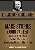 The Synthetic Men of Mars / Llana of Gathol / John Carter of Mars