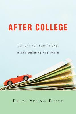 After College: Navigating Transitions, Relationships and Faith