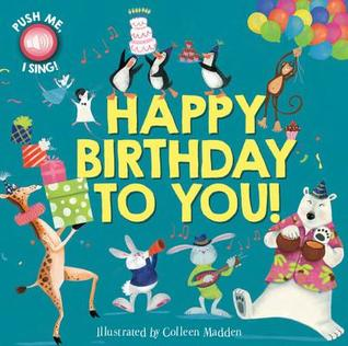 Happy Birthday to You! by Colleen Madden