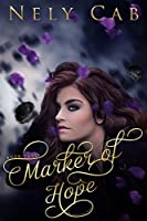 Marker of Hope (The Creatura Series Book 3)