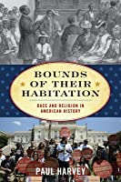 Bounds of Their Habitation: Race and Religion in American History