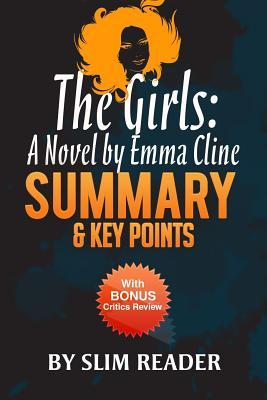 The Girls: A Novel by Emma Cline - Summary & Key Points with