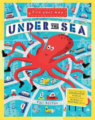 Under The Sea: Use Your Math And Mapping Skills To Glide Through The Sea And Complete Your Mission