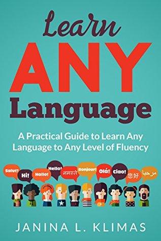 Learn ANY Language by Janina L. Klimas