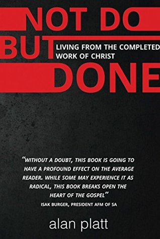 Not Do But Done (eBook): Living From the Completed Work of Christ