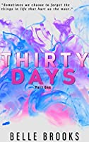 Thirty Days: Part One (Thirty Days #1)