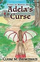Adela's Curse (The Faeries of Myrnius Book 1)