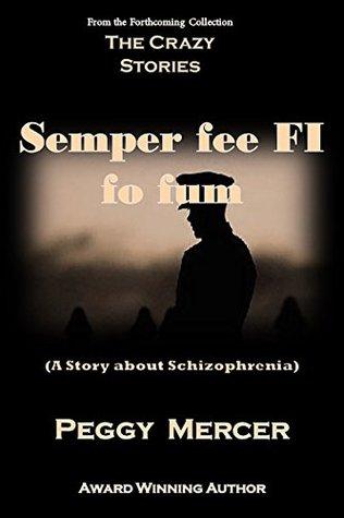 Semper fee FI fo fum: A Story about Schizophrenia (The Crazy Stories Book 4)