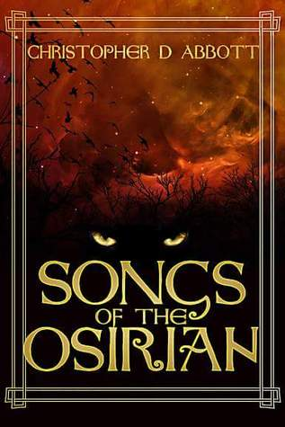 Songs of the Osirian (Songs of the Osirian, # 1)