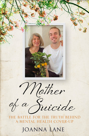 Mother of a Suicide: The Battle for the Truth Behind a Mental Health Cover-up