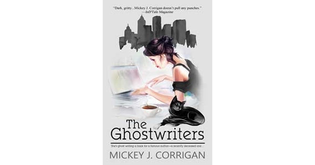 The Ghostwriters By Mickey J Corrigan