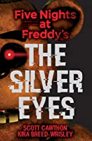 The Silver Eyes (Five Nights at Freddy's, #1)