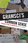 Gramsci's Common Sense: Inequality and Its Narratives