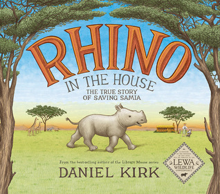 Rhino in the House: The True Story of Saving Samia