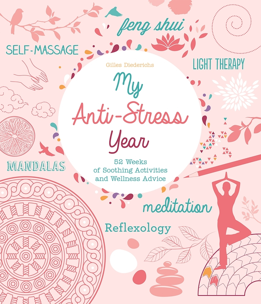 My Anti-Stress Year 52 Weeks of Soothing Activities and Wellness Advice (2017, Racehorse)