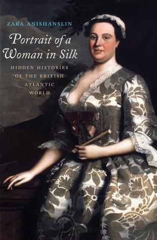 Portrait of a Woman in Silk: Hidden Histories of the British Atlantic World