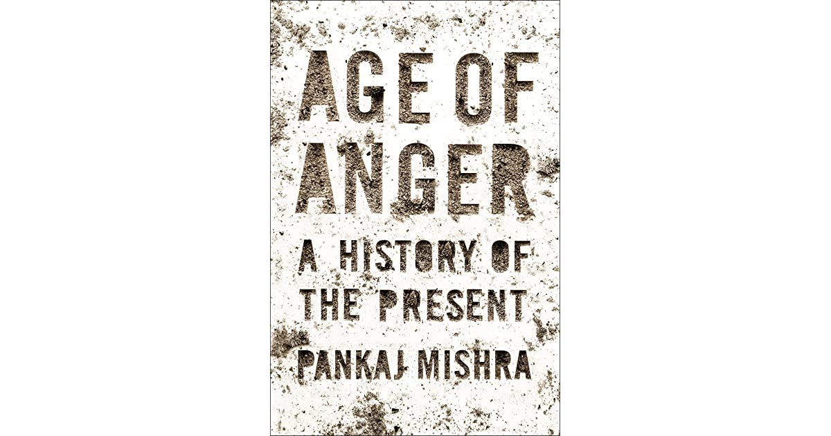 Age of anger a history of the present by pankaj mishra fandeluxe Ebook collections