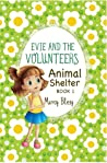 Evie and the Volunteers, Animal Shelter (#1)