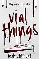 Vial Things (A Resurrectionist Novel Book 1)