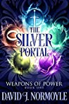 The Silver Portal (Weapons of Power Book 1)