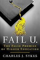 Fail U.: The False Promise of Higher Education