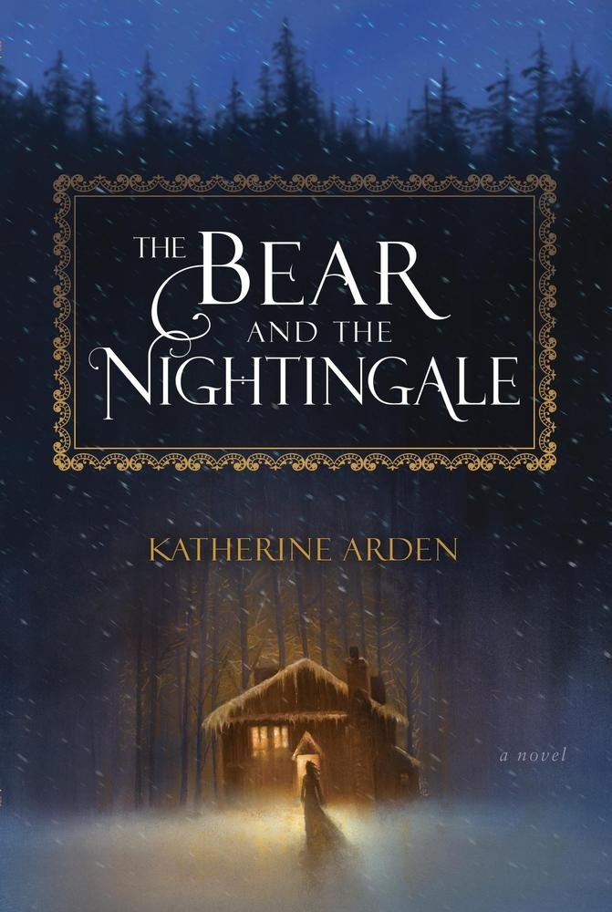 The Bear and the Nightingale by Katherine Arden (2017)