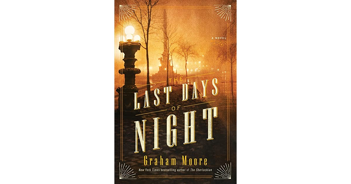 the last days of night by graham moore. Black Bedroom Furniture Sets. Home Design Ideas
