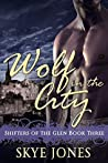 Wolf in the City (Shifters of the Glen, #3)