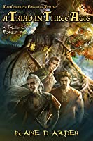 A Triad in Three Acts: The Complete Forester Trilogy (Tales of the Forest)