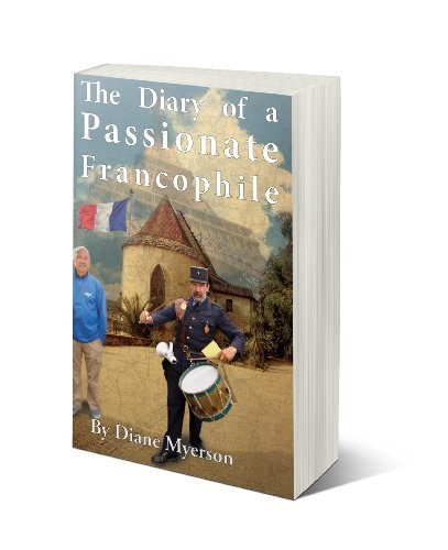 The Diary of a Passionate Francophile Diane Myerson
