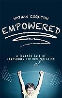Empowered: A Teacher Tale of Classroom Culture Creation