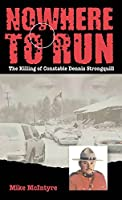 Nowhere to Run: The Killing of Constable Dennis Strongquill