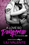 A Love So Dangerous (To the Bone, #1)