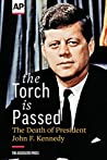 The Torch is Passed: The Death of President John F. Kennedy