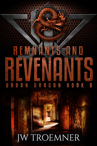Remnants and Revenants (Urban Dragon, #8)