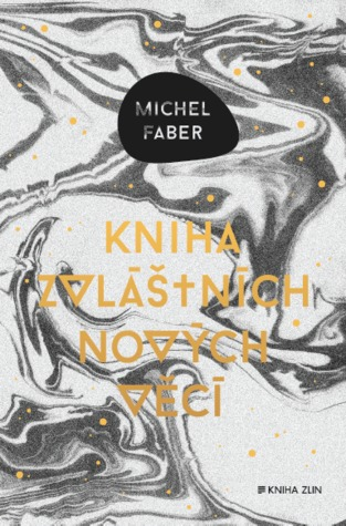 Kniha zvláštních nových věcí by Michel Faber