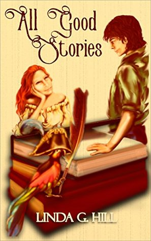 All Good Stories by Linda G. Hill