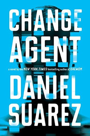 Change Agent by Daniel Suarez