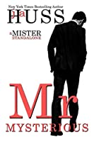 Mr. Mysterious: A Mister Standalone (Mister, #4)