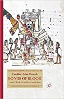 Bonds of Blood: Gender, Lifecycle and Sacrifice in Aztec Culture