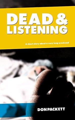 Dead & Listening by Don Packett