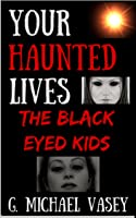 Your Haunted Lives 3 - The Black Eyed Kids