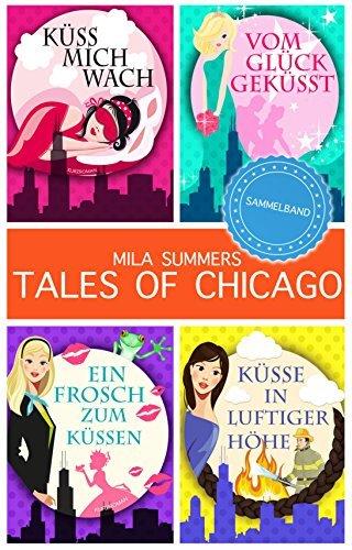 Tales of Chicago (Bundle 1-4): Das Sommerspecial nur für kurze Zeit Mila Summers