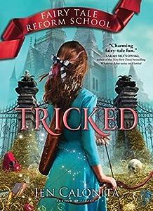 Tricked (Fairy Tale Reform School, #3)