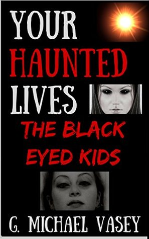 Your Haunted Lives 3: The Black Eyed Kids